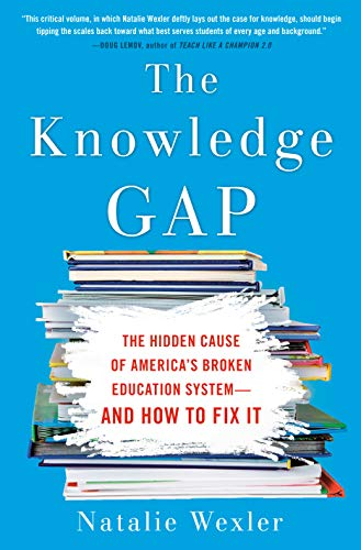 Compare Textbook Prices for The Knowledge Gap: The hidden cause of America's broken education system--and how to fix it  ISBN 9780735213562 by Wexler, Natalie