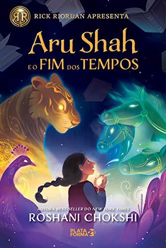 Aru Shah e o fim dos tempos (Saga Pândava Livro 1)