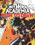 How To Draw My Hero Academia: Learn To Draw My Hero Academia With 36 Characters 156 Pages And Step-b...