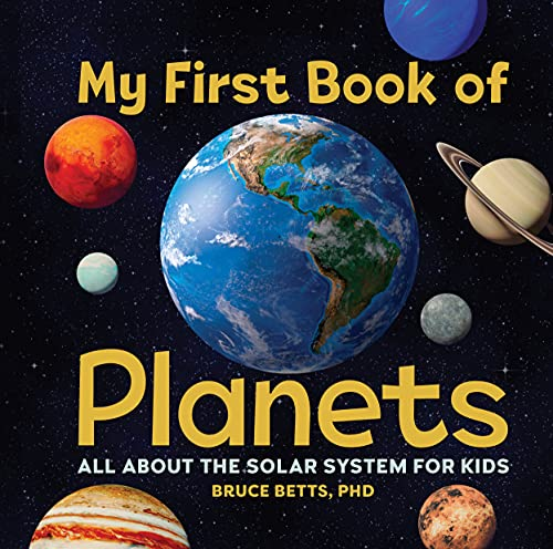 Compare Textbook Prices for My First Book of Planets: All About the Solar System for Kids  ISBN 9781638788317 by Betts PhD, Bruce