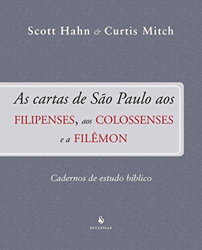 As Cartas de São Paulo aos Filipenses, aos Colossenses e a Filêmon