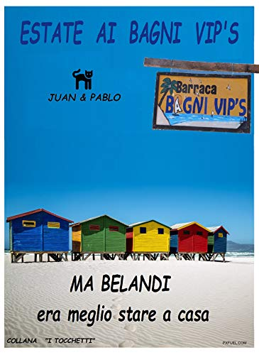 Ma Belandi era meglio stare a casa: Estate ai Bagni Vip's (i Tocchetti Vol. 3) (Italian Edition)