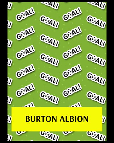Burton Albion: Bucket List Journal, Burton Albion FC Personal Journal, Burton Albion Football Club, Burton Albion FC Diary, Burton Albion FC Planner, Burton Albion FC