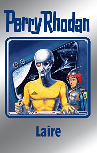 Perry Rhodan 106: Laire (Silberband): Erster Band des Zyklus