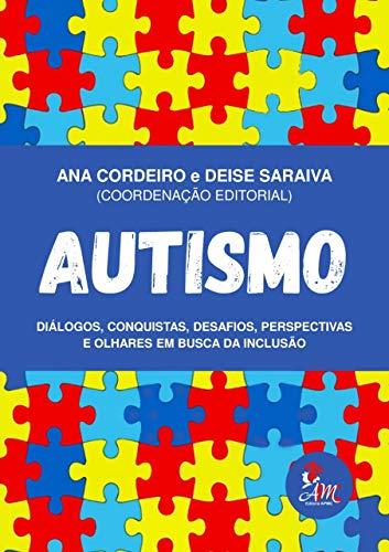 Autismo: diálogos, conquistas, desafios, perspectivas e olhares em busca da inclusão