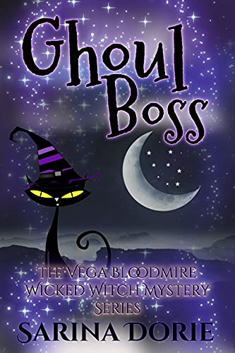 Ghoul Boss: A Lady of the Lake School for Girls Cozy Mystery (The Vega Bloodmire Wicked Witch Mystery Series Book 10) by [Sarina Dorie]