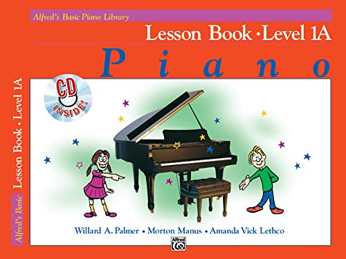 Alfred's Basic Piano Library Lesson Book, Bk 1A: Book & CD (Alfred's Basic Piano Library, Bk 1A)