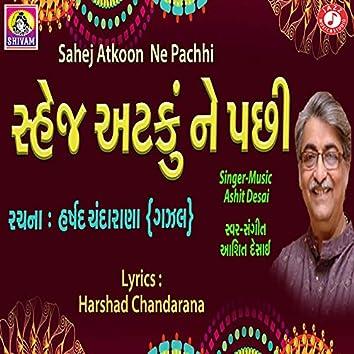 Sahej Atakoon Ne Pachhi - Single
