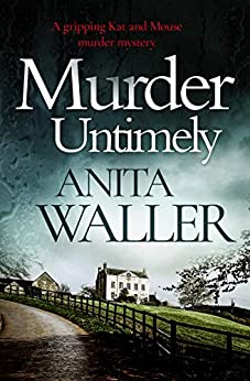 Murder Untimely: a gripping Kat and Mouse murder mystery by [Anita Waller]