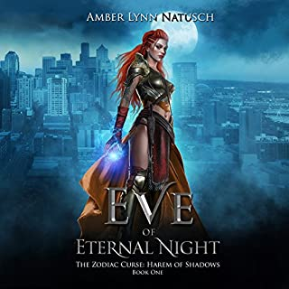 Eve of Eternal Night     The Zodiac Curse: Harem of Shadows, Book 1              By:                                                                                                                                 Amber Lynn Natusch                               Narrated by:                                                                                                                                 Vanessa Moyen                      Length: 5 hrs and 17 mins     1 rating     Overall 3.0