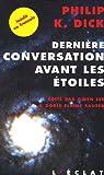 Dernière conversation avant les étoiles - Et si notre monde était leur paradis ?
