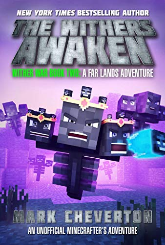 The Withers Awaken: Wither War Book Two: A Far Lands Adventure: An Unofficial Minecrafter's Adventure