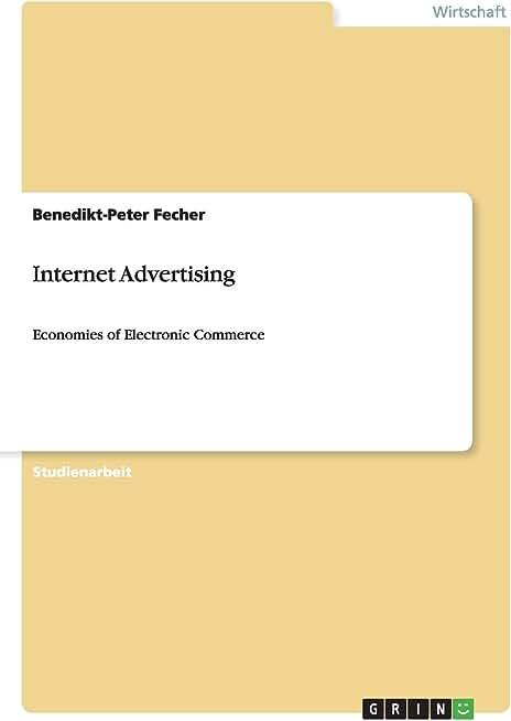 Internet Advertising: Economies of Electronic Commerce
