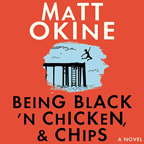 Being Black 'n Chicken, and Chips audiobook cover art