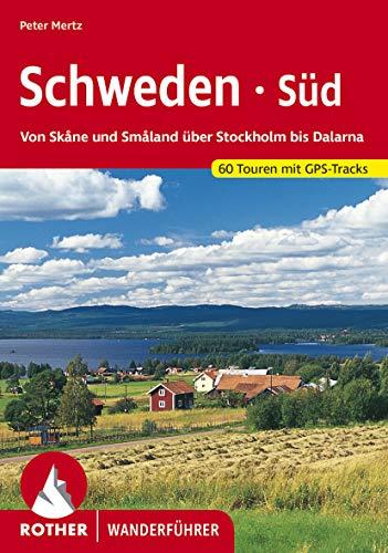 Schweden Süd: Von Skåne und Småland über Stockholm bis Dalarna. 60 Touren. Mit GPS-Tracks. (Rother Wanderführer) (German Edition)