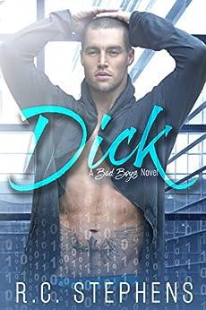 Dick: A Bad Boys Novel by [R.C. Stephens, Sara Eirew, Scott Hoover]