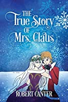 The True Story of Mrs. Claus
