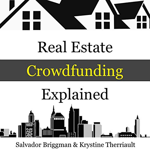 Real Estate Crowdfunding Explained: How to Get in on the Explosive Growth of the Real Estate Crowdfunding Industry audiobook cover art