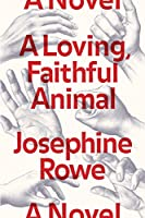 A Loving, Faithful Animal: A Novel
