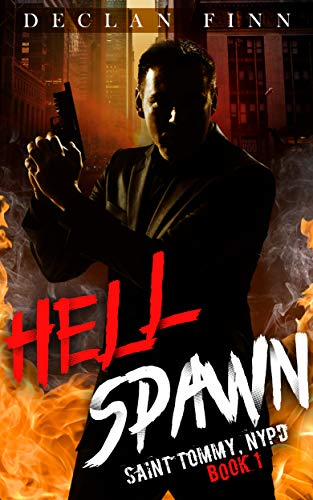 Hell Spawn: A Catholic Action Horror Novel (Saint Tommy, NYPD Book 1) by [Declan Finn]