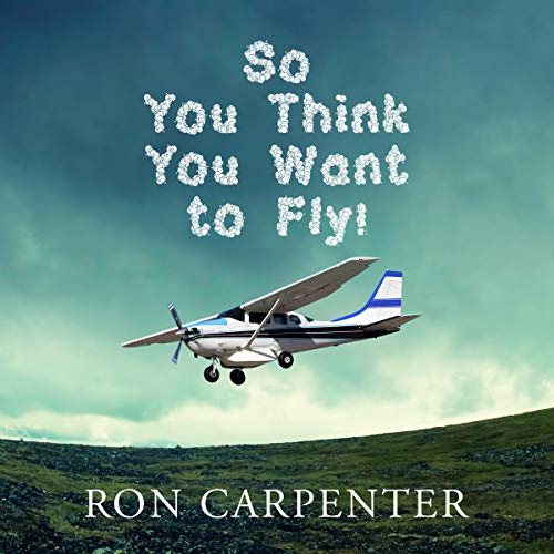 So You Think You Want to Fly! audiobook cover art