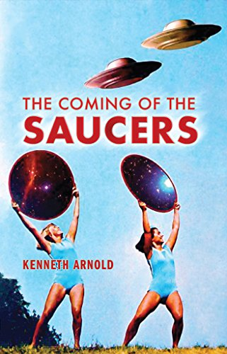 The Coming of the Saucers by [Kenneth Arnold, Raymond Palmer]