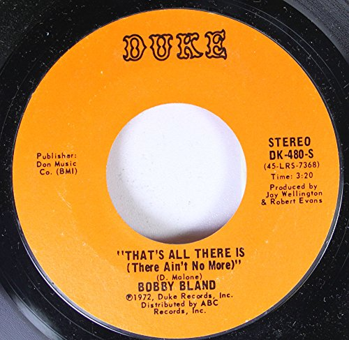 Bobby Bland 45 RPM That's All There Is (There Ain't No More)...