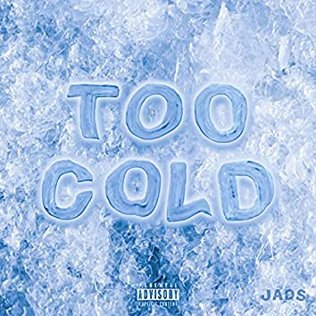 Too Cold