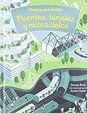 Puentes, túneles y rascacielos (Conoce por dentro)