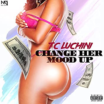 Change Her Mood Up