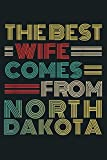 Gift From Husband The Best Wife Comes From North Dakota: Notebook Planner - 6x9 inch Daily Planner Journal, To Do List Notebook, Daily Organizer, 114 Pages