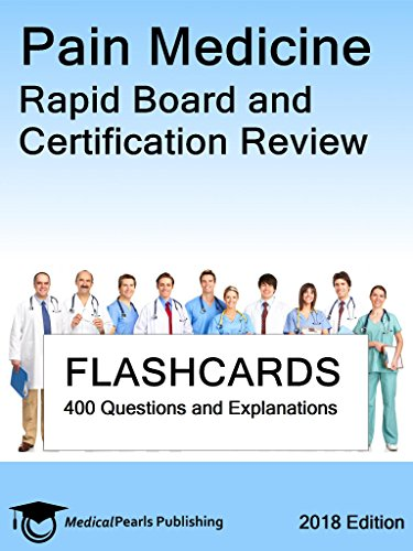 Pain Medicine: Rapid Board and Certification Review - http://medicalbooks.filipinodoctors.org