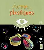 Actions plastiques PS d'Elisabeth Grimault