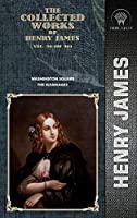 The Collected Works of Henry James, Vol. 36 (of 36): Washington Square; The Marriages (Throne Classics)