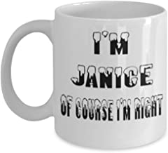 Janice Gifts 11oz Coffee Mug - Of Course I'm Right - For Mom and Dad Cup for Coffee or Tea Your Lover ak8432