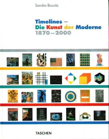 Timelines - Die Kunst der Moderne. 1870-2000