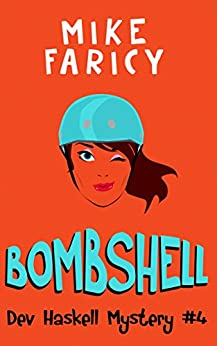 Bombshell (Dev Haskell - Private Investigator, Book 4) by [Mike Faricy]