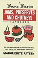 Jams, Preserves and Chutneys (Basic Basics)