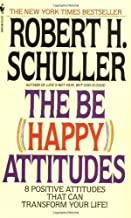 The Be Happy Attitudes Reprint Edition by Schuller, Robert published by Bantam Doubleday Dell Publishing Group (1987)