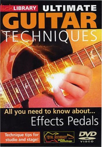 Ultimate Guitar Techniques-Effects Pedals