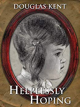 Helplessly Hoping by [Douglas Kent]