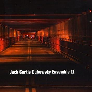 JACK CURTIS DUBOWSKY ENSEMBLE II