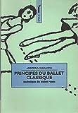 PRINCIPES DU BALLET CLASSIQUE. Technique du ballet russe