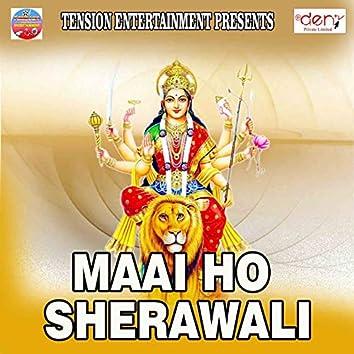 Maai Ho Sherawali