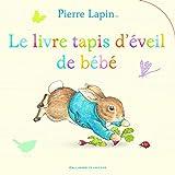 Pierre Lapin : Le livre tapis d'éveil de bébé - Beatrix Potter - Pierre Lapin pour les petits