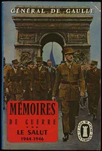 MEMOIRES DE GUERRE TOME 3 LE SALUT 1944-1946
