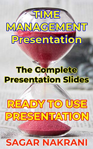 Time Management Training – PPT Slides: The Complete Presentation for Trainers: Ready To Use Presentation Slides (Business Training Book Book 14) (English Edition)