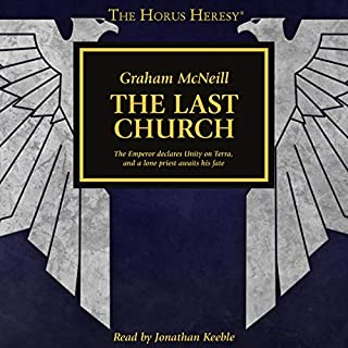 The Last Church     The Horus Heresy              By:                                                                                                                                 Graham McNeill                               Narrated by:                                                                                                                                 Jonathan Keeble                      Length: 1 hr and 28 mins     31 ratings     Overall 4.9