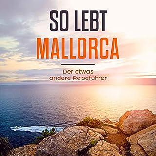 So lebt Mallorca: Der etwas andere Reiseführer Titelbild