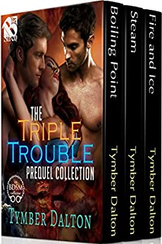 The Triple Trouble Collection, Volume 1 [Box Set] (Siren Publishing Menage Everlasting) by [Tymber Dalton]